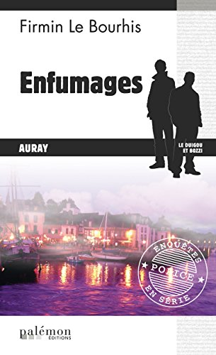Enfumages: Un polar inspiré de faits réels (Enquêtes en série t. 25) par Firmin Le Bourhis