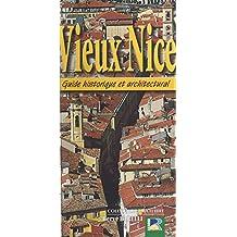 Vieux Nice : Guide historique et architectural