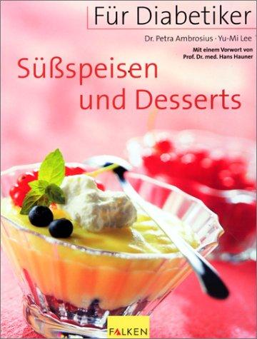 Für Diabetiker, Süßspeisen und Desserts