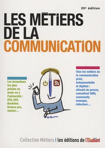 Les métiers de la communication / Christine Aubrée ; avec la collaboration de Débora Fiori.- Paris : L'Étudiant , DL 2016, cop. 2016