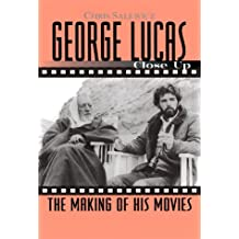 George Lucas: Close Up: The Making of His Movies (Close-Up Series)