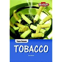 Tobacco (Teen Issues)(Raintree Freestyle)