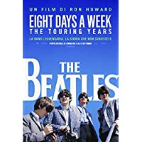 The Beatles - Eight Days a Week -The Touring Years
