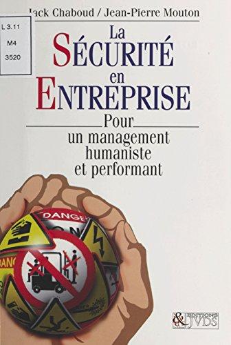 La sécurité en entreprise : pour un management humaniste et performant par Jack Chaboud