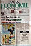 MONDE ECONOMIE (LE) du 04/09/2001 - LES ENJEUX - EUROPE - RAINER SCHLUTER MILITE AVEC FERVEUR POUR DE NOUVELLES FORMES ENTREPRENEURIALES - LES REPERES - FOCUS - SOUS L'EGIDE DE LA BANQUE MONDIALE, L'AGENCE POUR L'ASSURANCE DU COMMERCE EN AFRIQUE A ETE CREEE FIN AOUT AUTOUR DE SEPT PAYS FONDATEURS - EMPLOI - COMMENT MIEUX AGIR CONTRE LES DISCRIMINATIONS A L'EMBAUCHE - LES INSTITUTS CATHOLIQUES ? - LES 35 HEURES ONT EPUISE LEUR EFFET DE MODERATION SALARIALE - OFFRES D'EMPLOI - BA