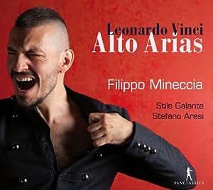 Leonardo Vinci: Alto Arias (Filippo Mineccia)