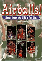 Airballs!: Notes from the Nba's Far Side