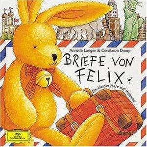 Briefe von Felix. CD. Ein kleiner Hase auf Weltreise. Musikalische - Brief Bücher