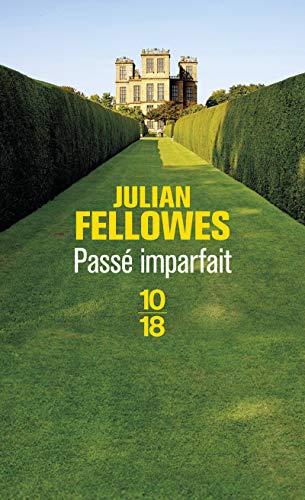 """Le roman """"Passé Imparfait"""" de Julian Fellowes, le scénariste de Downton Abbey"""