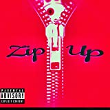Zip Up [Explicit]