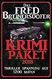 Das Fred Breinersdorfer Krimi Paket 2018: Thriller Spannung auf 1200 Seiten
