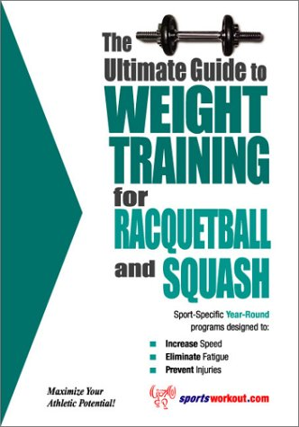 Ultimate Guide to Weight Training for Racketball and Squash (The Ultimate Guide to Weight Training for Sports, 18) por Robert G. Price