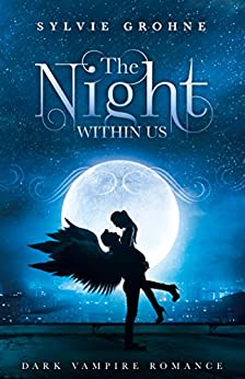 The Night Within Us: Vampire Romance by [Grohne, Sylvie]
