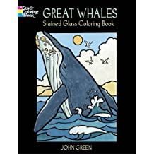 Great Whales, Stained Glass Coloring Book (Dover Nature Stained Glass Coloring Book)
