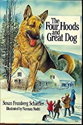 The Four Hoods and Great Dog by Susan Fromberg Schaeffer (1988-03-05)