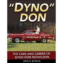 Dyno Don: The Cars and Career of Dyno Don Nicholson