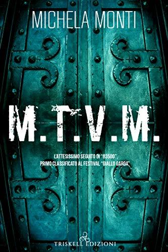 M.T.V.M. (83500 Vol. 2) di [Monti, Michela]