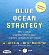 (Blue Ocean Strategy: How to Create Uncontested Market Space and Make the Competition Irrelevant) By Kim, W. Chan (Author) compact disc on 01-Oct-2006