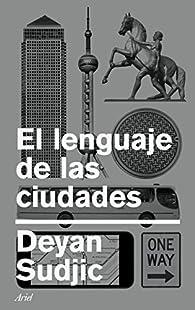 El lenguaje de las ciudades par Deyan Sudjic
