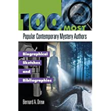 100 Most Popular Contemporary Mystery Authors: Biographical Sketches and Bibliographies (Popular Authors (Hardcover))