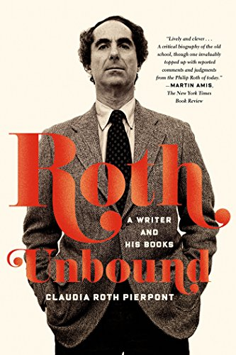 Roth Unbound: A Writer and His Books (English Edition)