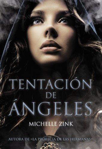 Tentación de ángeles (Literatura Juvenil (A Partir De 12 Años) - Narrativa Juvenil)
