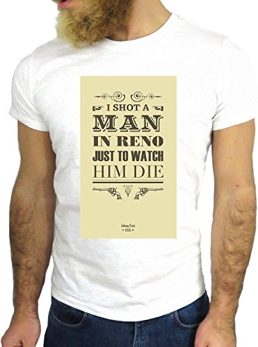 T SHIRT JODE Z1561 I SHOT A MAN RENO JUST SEE HIM DIE VINTAGE COOL FASHION NICE GGG24 BIANCA - WHITE