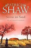 Sterne im Sand: Ein Australienroman - Patricia Shaw