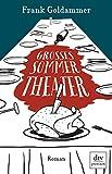 Großes Sommertheater: Roman von Frank Goldammer