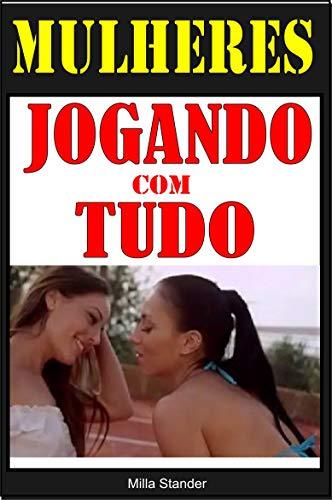 Mulheres Jogando com Tudo: Sexo Lésbico (Portuguese Edition) eBook ...