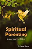 Spiritual Parenting: Lessons from our Children