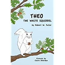 Theo the White Squirrel (English Edition)