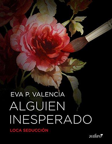 Alguien inesperado (Erótica nº 1) por Eva P. Valencia