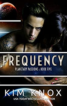 Frequency (Planetary Passions Book 5) by [Knox, Kim]