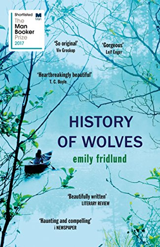 History of wolves shortlisted for the 2017 man booker prize ebook history of wolves shortlisted for the 2017 man booker prize by fridlund emily fandeluxe Images