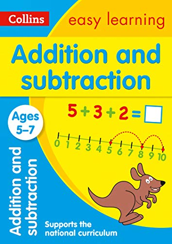 Addition and Subtraction Ages 5-7: New Edition: easy maths activities for year 1 and year 2 (Collins Easy Learning KS1)