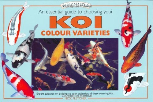 An Essential Guide to Choosing Your Koi Colour Varieties (Pondmaster (Interpet Publishing)) by Nick Fletcher (2002-07-02) -