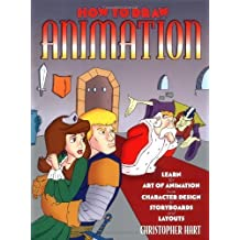 How to Draw Animation: Learn the Art of Animation from Character Design to Storyboards and Layouts by Christopher Hart (1997-09-01)