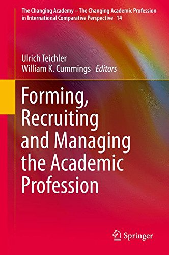 Forming, Recruiting and Managing the Academic Profession (The Changing Academy – The Changing Academic Profession in International Comparative Perspective)