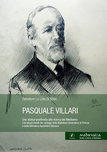 Pasquale Villari. Uno storico positivista alla ricerca del Medioevo