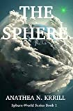 The Sphere (Sphere-World Series Book 1)