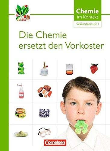 Chemie im Kontext - Sekundarstufe I - Alle Bundesländer: Die Chemie ersetzt den Vorkoster: Themenheft 1