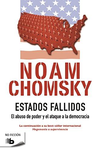 Estados Fallidos (B DE BOLSILLO) por Noam Chomsky