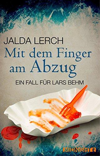 Mit dem Finger am Abzug: Ein Fall für Lars Behm (Ein Lars-Behm-Krimi 3)