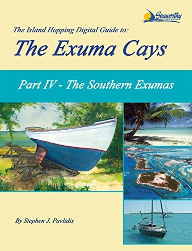 The Island Hopping Digital Guide to the Exuma Cays - Part IV - The Southern Exumas (English Edition) por Stephen Pavlidis