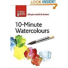 10-Minute Watercolours (Collins Gem)