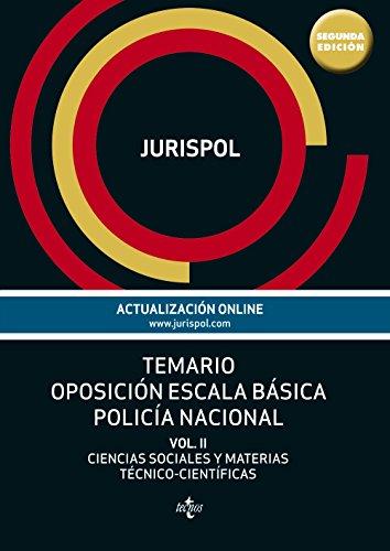 Temario Oposición Escala Básica Policía Nacional II. Ciencias Sociales Y Materías Técnico-Científicas (Derecho - Práctica Jurídica) por Jurispol