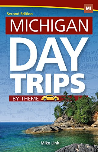 Michigan Day Trips by Theme (Day Trip Series) (English Edition)