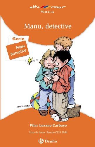 Manu, detective (Castellano - A Partir De 8 Años - Altamar) por Pilar Lozano Carbayo