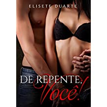 DE REPENTE, VOCÊ!  (Livro 1) (Portuguese Edition)